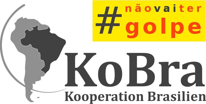 """KoBra Stellungnahme: """"Não vai ter golpe!"""""""