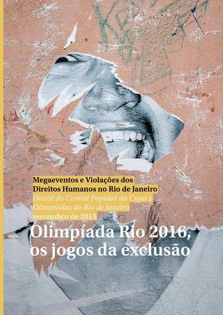Dossiê do Comitê Popular da Copa e Olimpíadas do Rio de Janeiro: Olimpíada Rio 2016, os jogos da exclusão