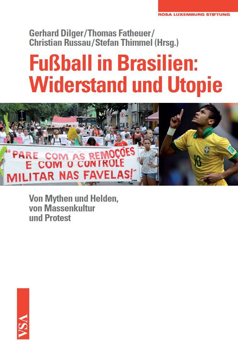 «Fußball in Brasilien: Widerstand und Utopie»