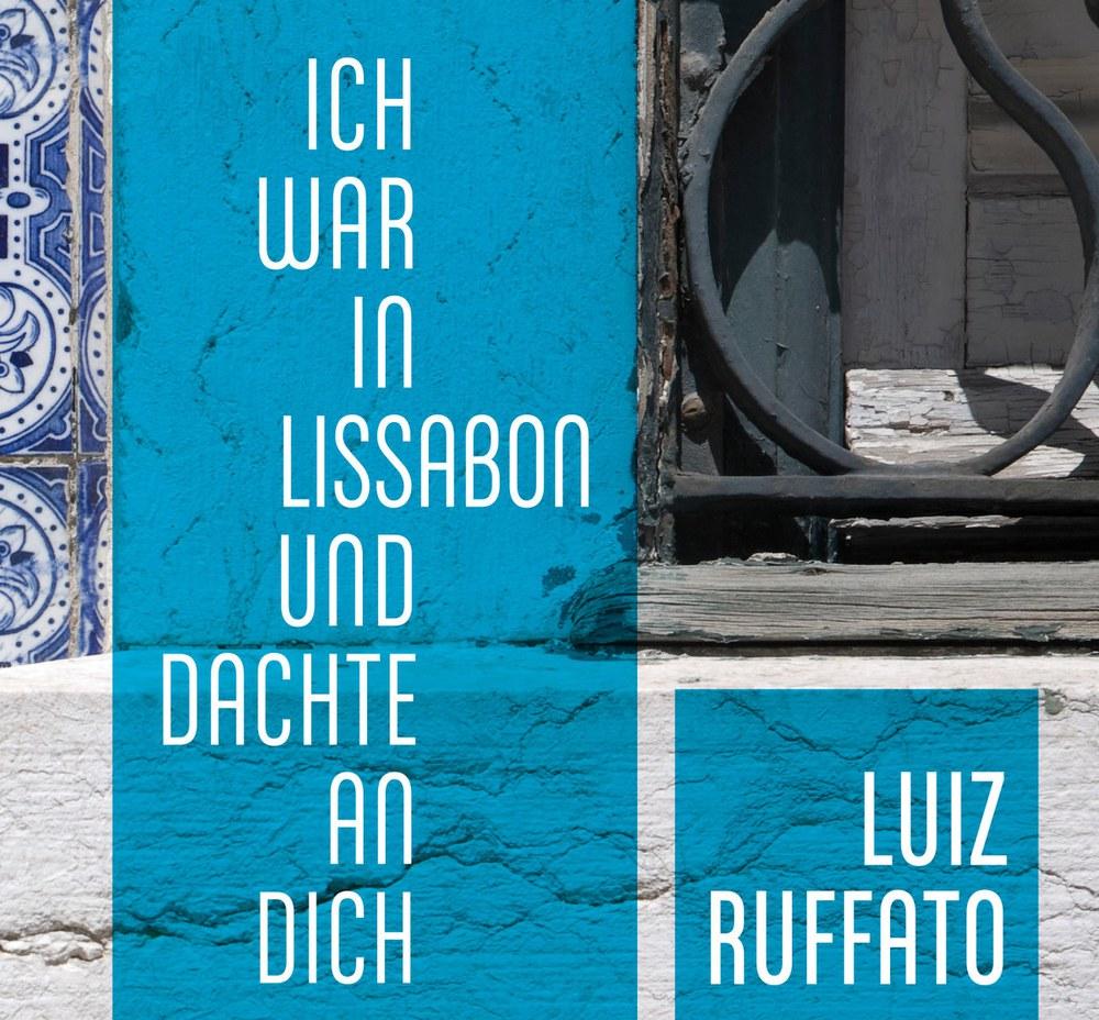 Rezension: Ich war in Lissabon und dachte an dich