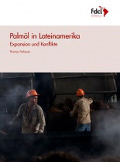 "Neue Studie: ""Palmöl in Lateinamerika"""
