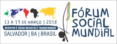 Widerstand, Kreativität für Neues und Transformation – das Weltsozialforum 2018 in Salvador/Bahia